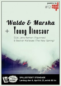 Poetry In Mono #12: Young Dinosaur + Waldo & Marsha + DJ's: Jens Ramon (Figurines) og Bastian Kallesøe (The New Spring)