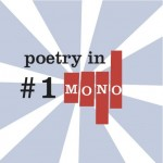 Poetry In Mono Opening Night: Hunch Bettors & With No Arms And Legs