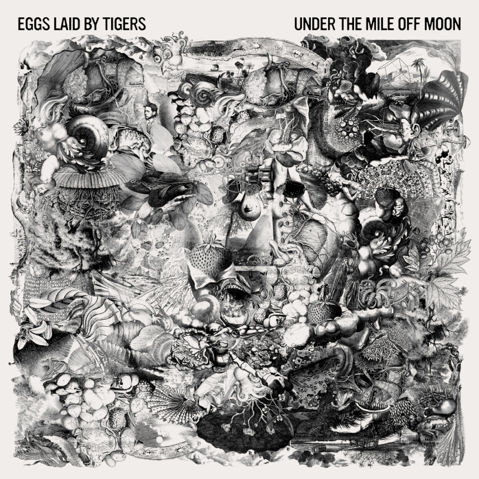 Eggs Laid By Tigers - Under The Mile Off Moon